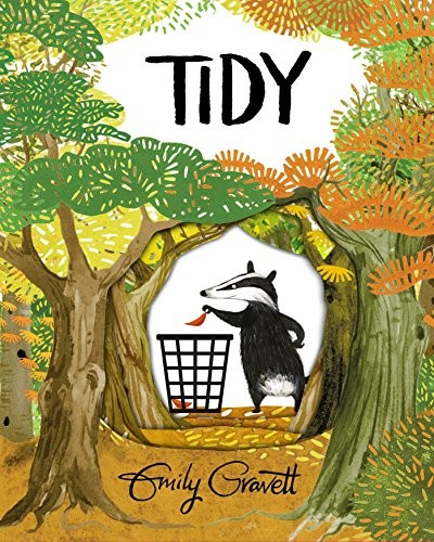 Tidy - Emily Gravett - Simon & SchusterPete the badger learns that being tidy isn't always the best thing.