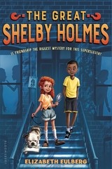 """The Great Shelby Homes: Girl Detective - Eulberg, Elizabeth 9781681190518After years of moving to different military posts, 11- year old John Watson finds himself in a new home in a new city. He soon meets his upstairs neighbor 9 year old Shelby Holmes, kid detective. When a classmate's prize-winning dog disappears days before a dog show, Shelby and Watson work together to discover """"whodunit""""!"""