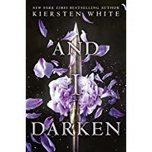 And I Darken - Kiersten White 978-0-553-52234-1Set in 15th century Transylvania, And I Darken reimagines Vlad the Impaler as a female, Lada Dragwyla. Lada and her brother Radu have been given as hostages by their father to the Ottomans, their sworn enemies. Raised alongside the sultan's son, Mehmed, Lada and Radu become intricately woven into the story of the Ottoman people. Lada is brutal and filled with rage, waiting for the chance to return to her homeland and seek vengeance for the wrongs done to her. And I Darken is for action-adventure seekers and readers who appreciate stories about love, friendship, and destruction.