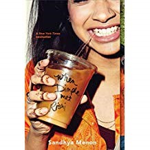 When Dimple Met Rishi - Sandhya Menon978-1-48147868-7Dimple Shah is passionate about coding and believes it will be just the thing to help her escape her mother's infatuation with Dimple landing the