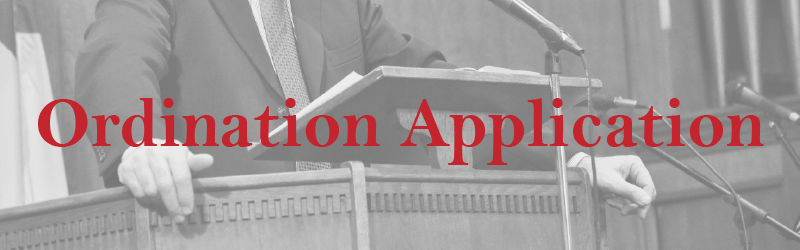 This application begins the process of formal ordination in cooperation with your local church and district examining board.