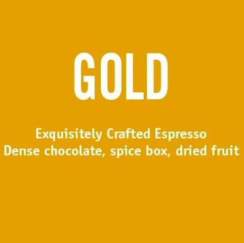 Espresso - For our espresso and decaf espresso, we use Gold and Decaf Gold. Both blends are similar in tasting profiles, with notes of dark chocolate but a bright spice!