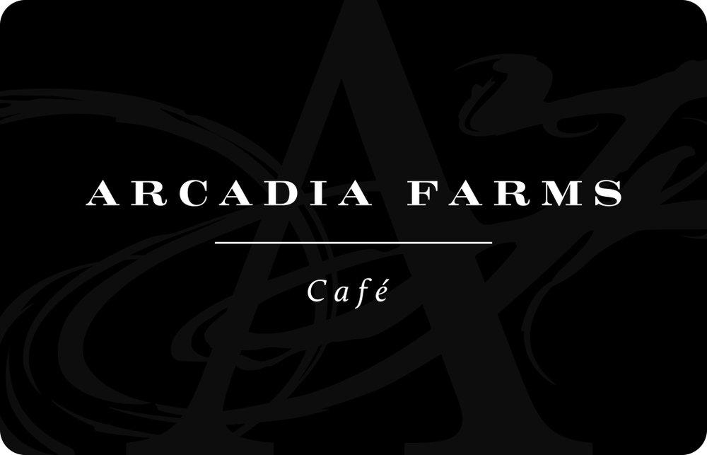 Send  e-Gift Card  for Arcadia Farms Café