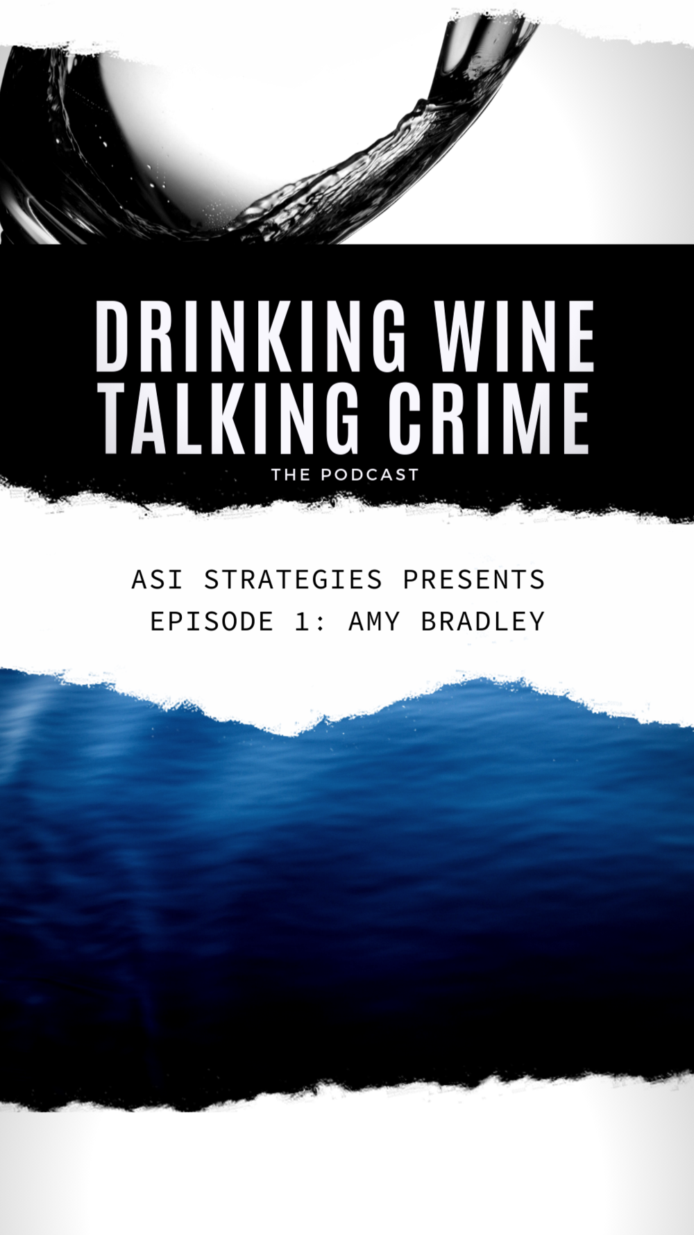 In episode 1 of ASI Strategies' new podcast,  Drinking Wine Talking Crime , we discuss the mysterious disappearance of Amy Bradley. Subscriptions to ASI's true crime podcast are FREE. Episodes are approximately 60 minutes long.