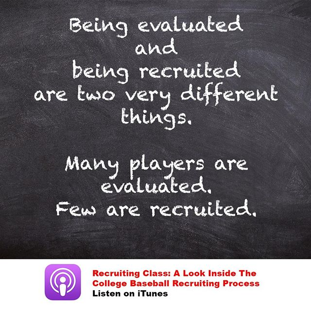 Do not confuse the two.  If a coach comes to evaluate you at a game or showcase, that does not mean you are being recruited. . . . #collegerecruiting #recruitingtips #baseball #baseballrecruiting #collegebaseball #perfectgame #collegeathlete #highschoolbaseball