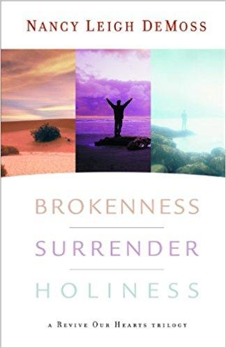 Brokenness, Surrender, Holiness
