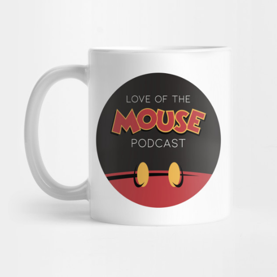 Love of the Mouse Podcast Coffee Mug ($15)