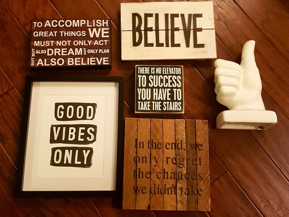 Surround yourself with positivity. These are just a few of the pieces I have on display in my house… there's more!