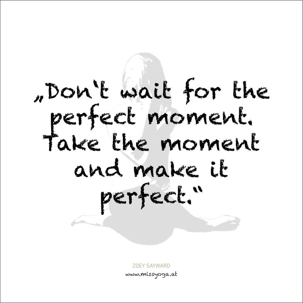 MISS YOGA ZITATE | Zoey Sayward | perfect moment.png