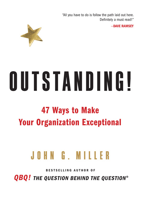 47 Ways to Make Your Organization Exceptional - John G. Miller