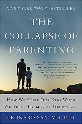 The Collapse of Parenting - Leonard Sax, M.D., PhD