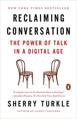 Reclaiming Conversation - Sherry Turkle