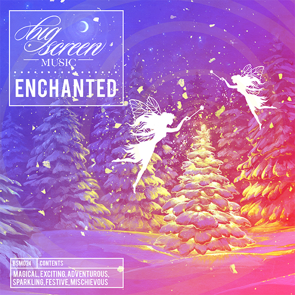 """Magical, Exciting, Adventurous, Sparkling, Festive, Mischievous""  - A new album release from Big Screen Music featuring 'Enchanted Kingdom'."