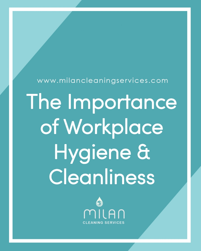 The Importance of Workplace Hygiene & Cleanliness