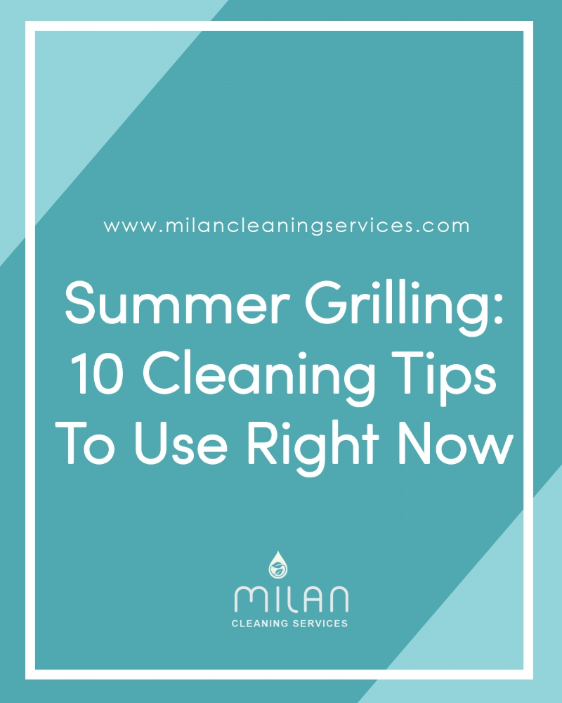 Summer Grilling: 10 Cleaning tips