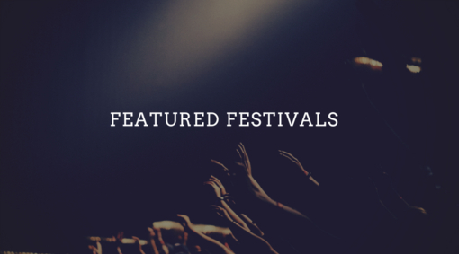 EXPLORE FEATURED FESTIVALS >>>