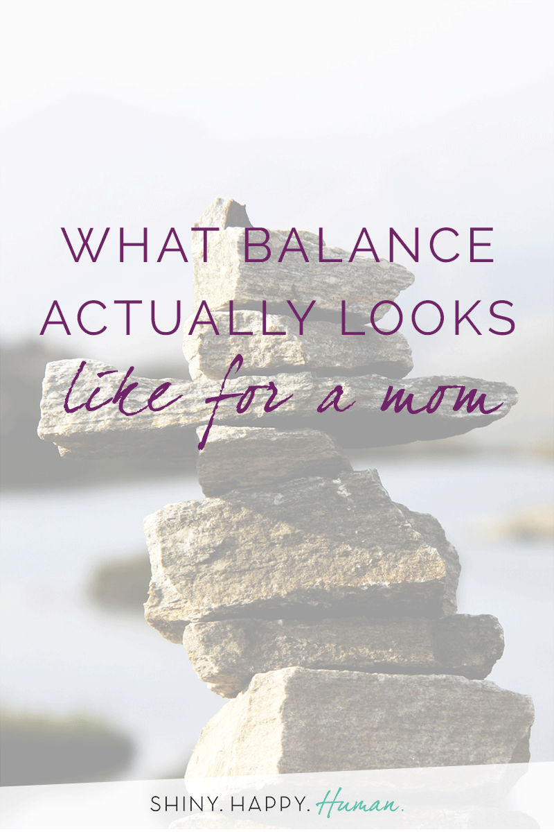 What Balance Actually Looks Like for a Mom