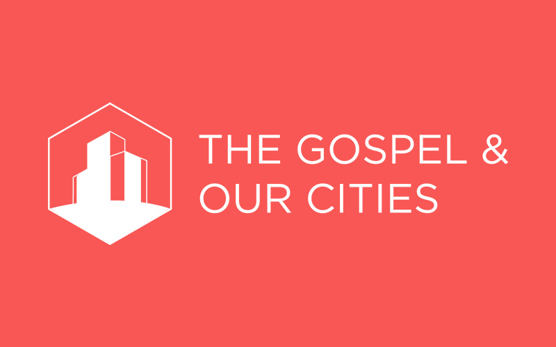 The Gospel and our Cities.jpg