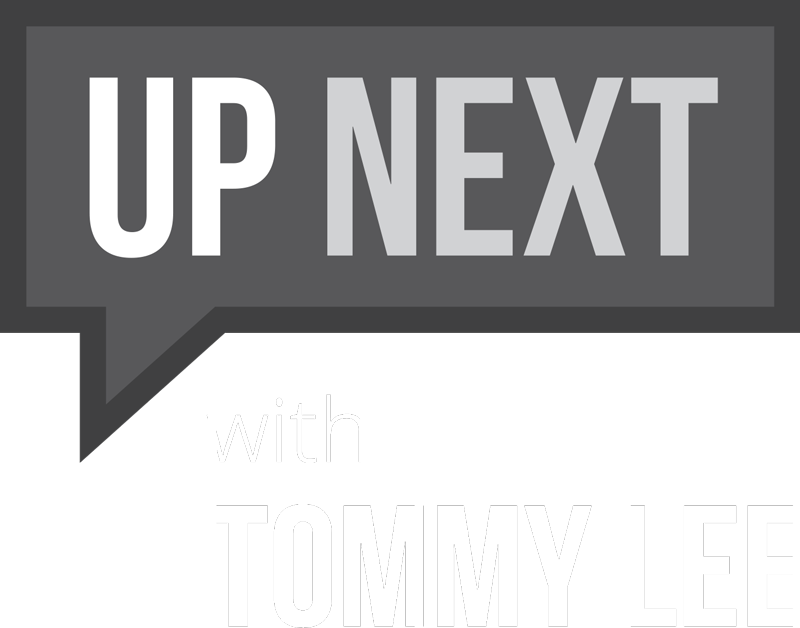 Up Next with Tommy Lee