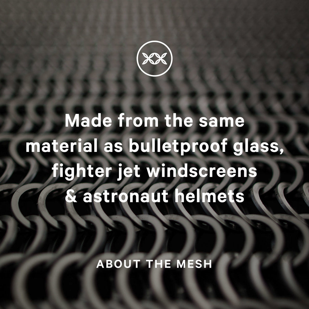 Kaynemaile made from the same material polycarbonate as bulletproof glass fighter jet windscreens and astronaut helmets