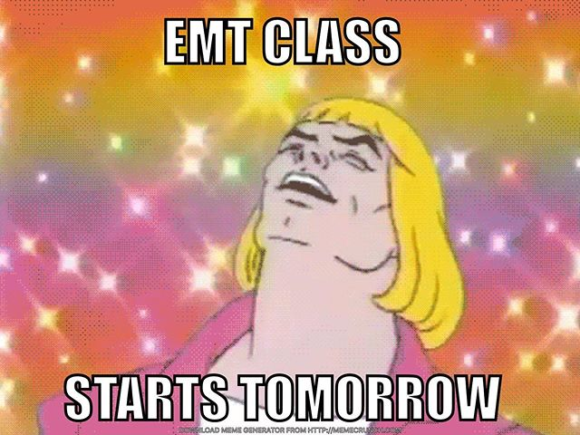 We're super excited and looking forward to starting our next EMT course tomorrow at 5:30pm. We still have a few spots left and will be at the school from 1 until class starts if you would like to come register.