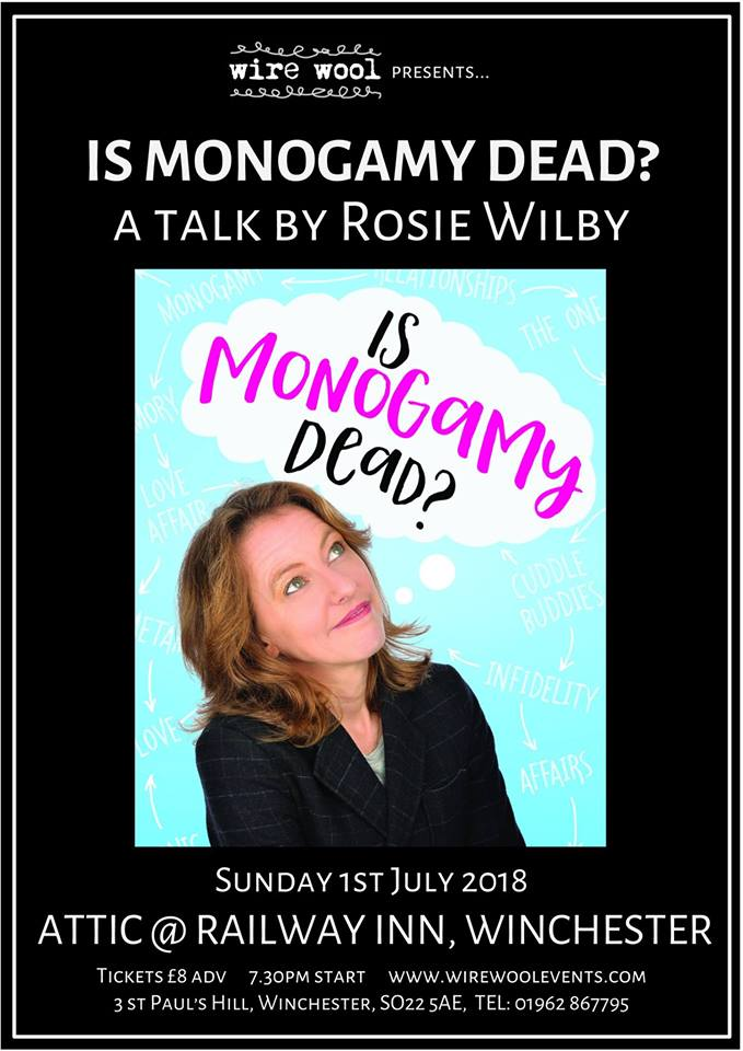 Is Monogamy Dead?: a talk by Rosie Wilby Sunday, July 1, 2018