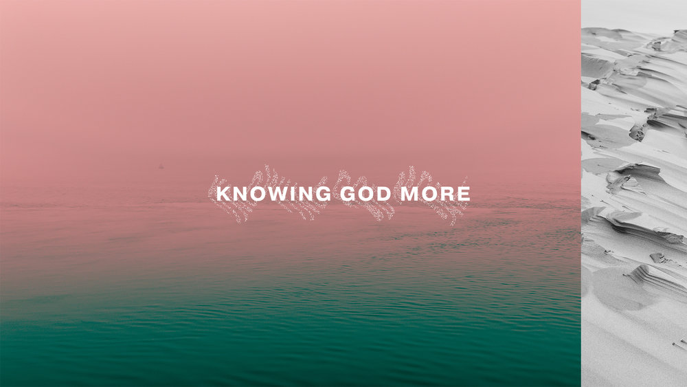 Knowing God More