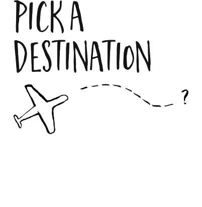 pick a destination!