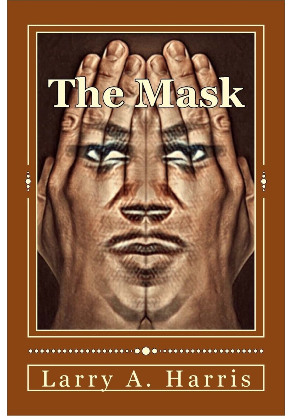 The Mask by Author Larry A. Harris