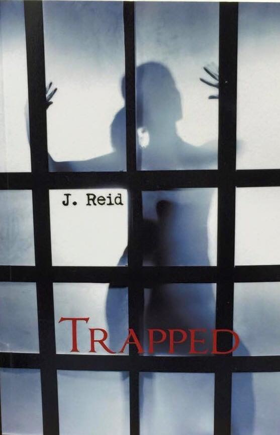 "Author of ""Trapped""  - J.Reid"