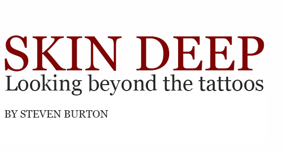 Skin deep, looking beyond the tattoos