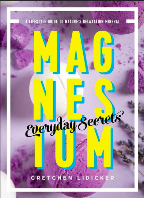 Magnesium: Everyday Secrets - A Lifestyle Guide To Nature's Relaxation Mineral
