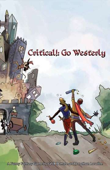 Critical!: Go Westerly - This funny fantasy role-playing game is chock-full of singing pirates, swashbuckling rodents, a nationwide tavern franchise, and a school that teaches graduate courses in both swordplay and cookery.Be warned, this game contains as many fantasy tropes as we could cram in there, and twice as many puns and irreverent references.