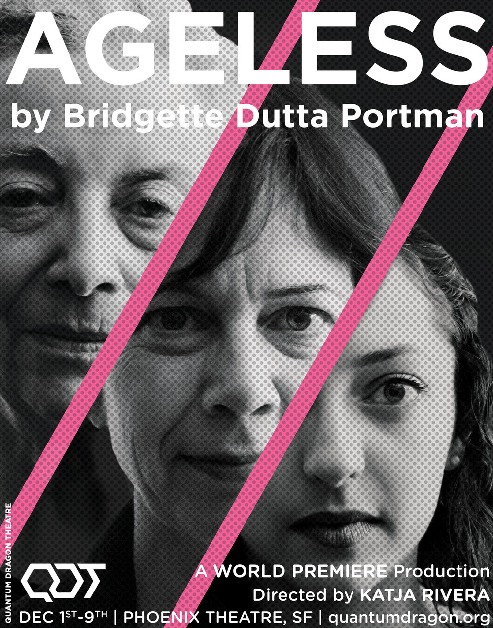 Ageless - OR, THE REVOLT OF THE FLESHBy Bridgette Dutta PortmanDirected by Katja RiveraDECEMBER 1st—9th, 2017The Phoenix Theatre414 Mason Street, SF