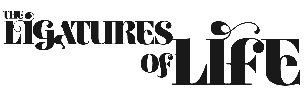 The Ligatures of Life