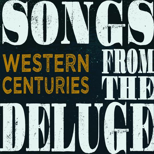 Western-Centuries-Songs-from-the-Deluge-album.jpeg