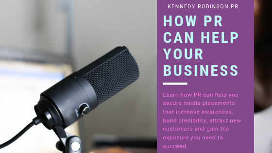 How PR Can Help Your Business Kennedy Robinson PR