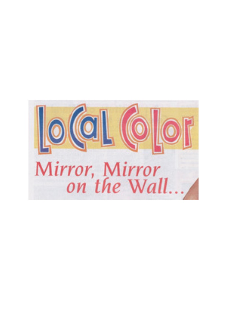 Local Color  - Mirror Mirror on the Wall discusses with the Doctor the different surgeries available. Read More