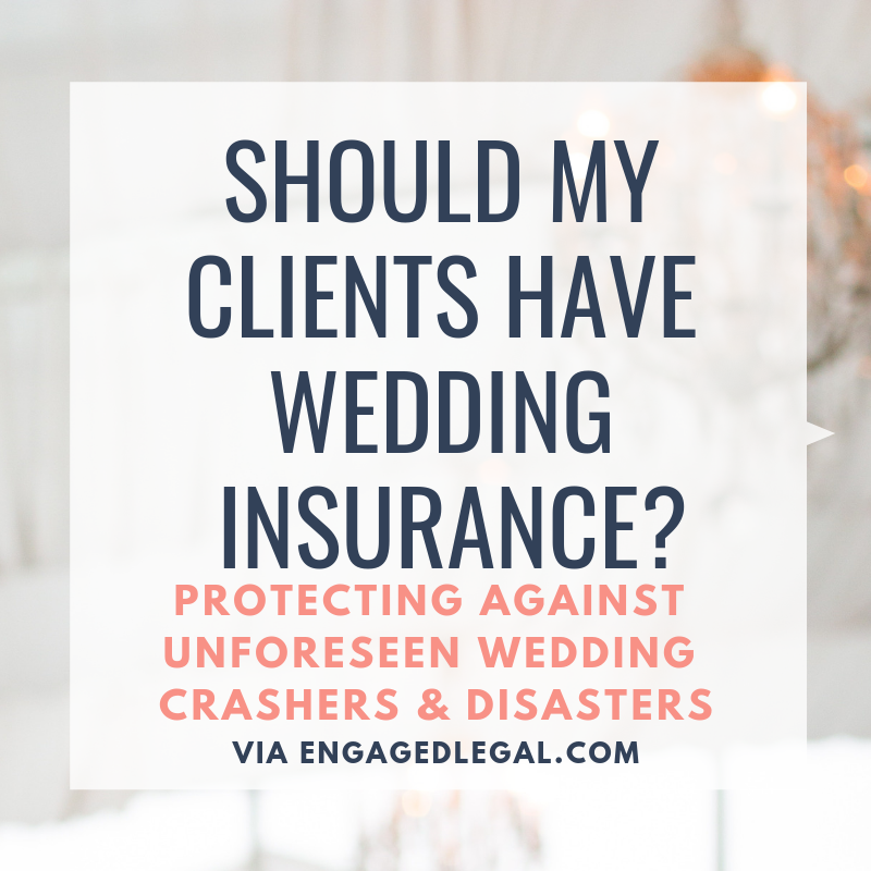 GUEST POST: Should I make my Clients Get Wedding Insurance