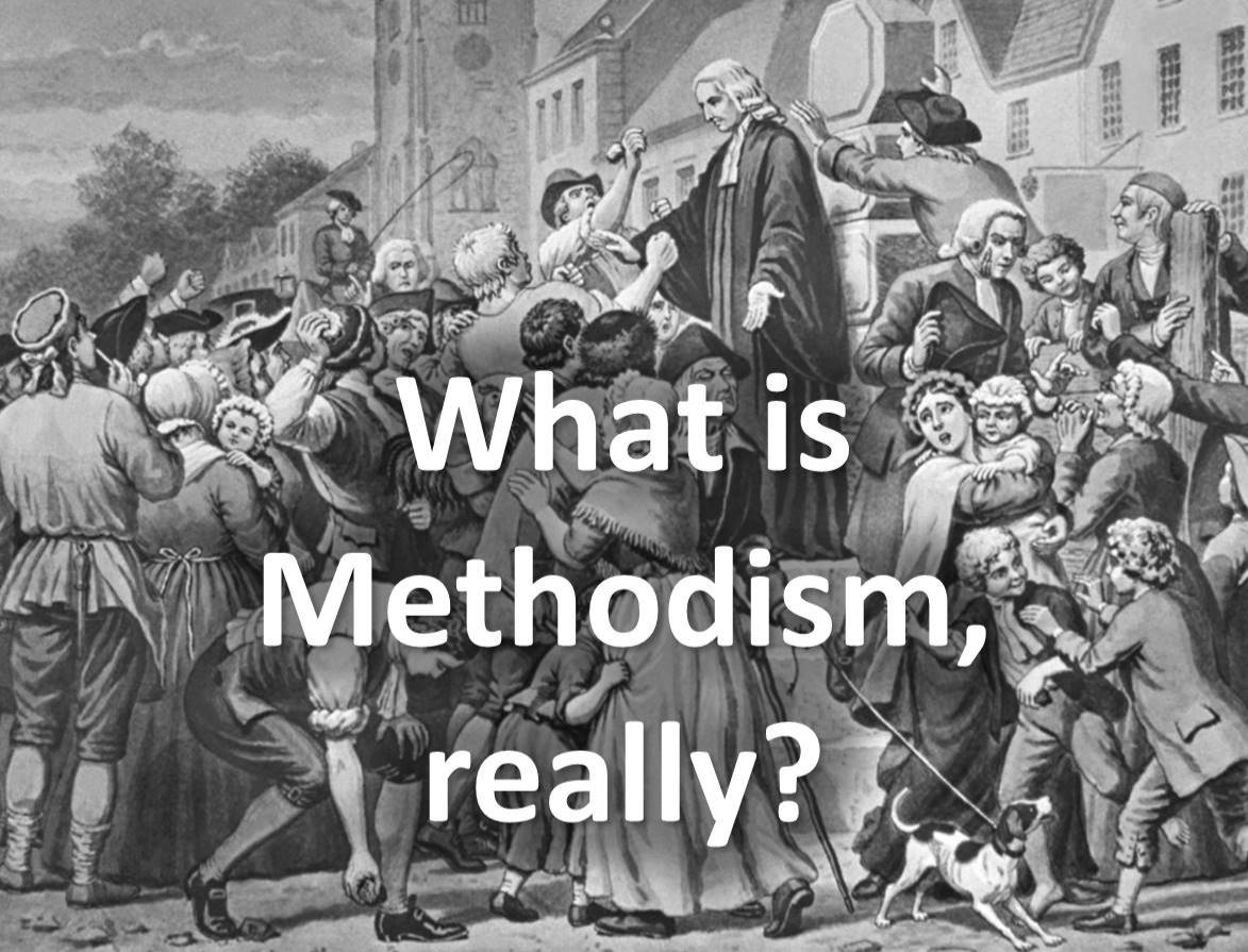 What is Methodism