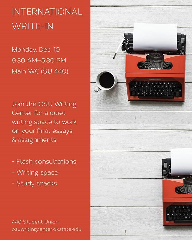 The OSU Writing Center is participating in the International Write-In on Dec. 10. Join us for a quiet place to work on your final papers and study snacks!