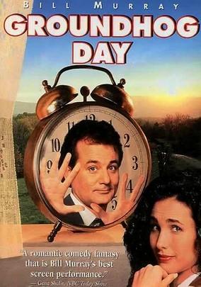 Groundhog Day -