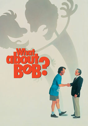 What About Bob? -