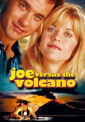 Joe Versus The Volcano -