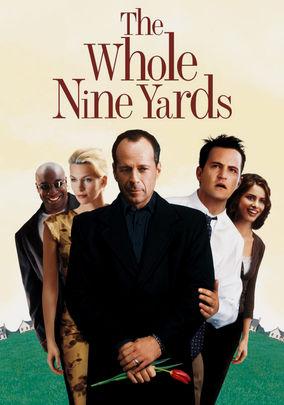 Whole Nine Yards -
