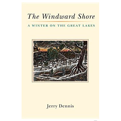 by Jerry Dennis, University of Michigan Press, available from JD himself