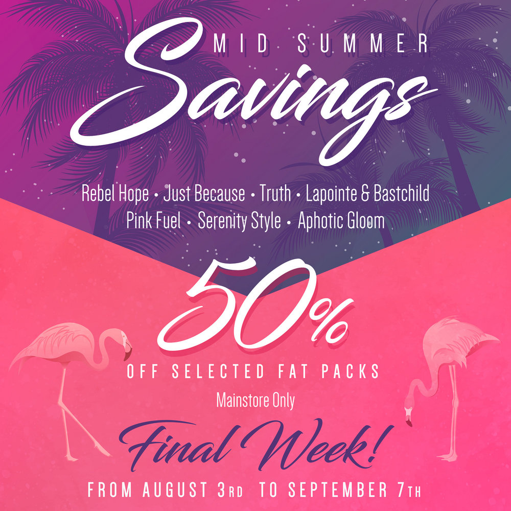Last week for the Mid Summer Savings Sale!