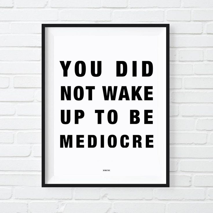 you-did-not-wake-up-today-to-be-mediocre-print-motivational-poster-badass-modern-office-decor-gift-for-co-worker-sales-inspirational.jpg