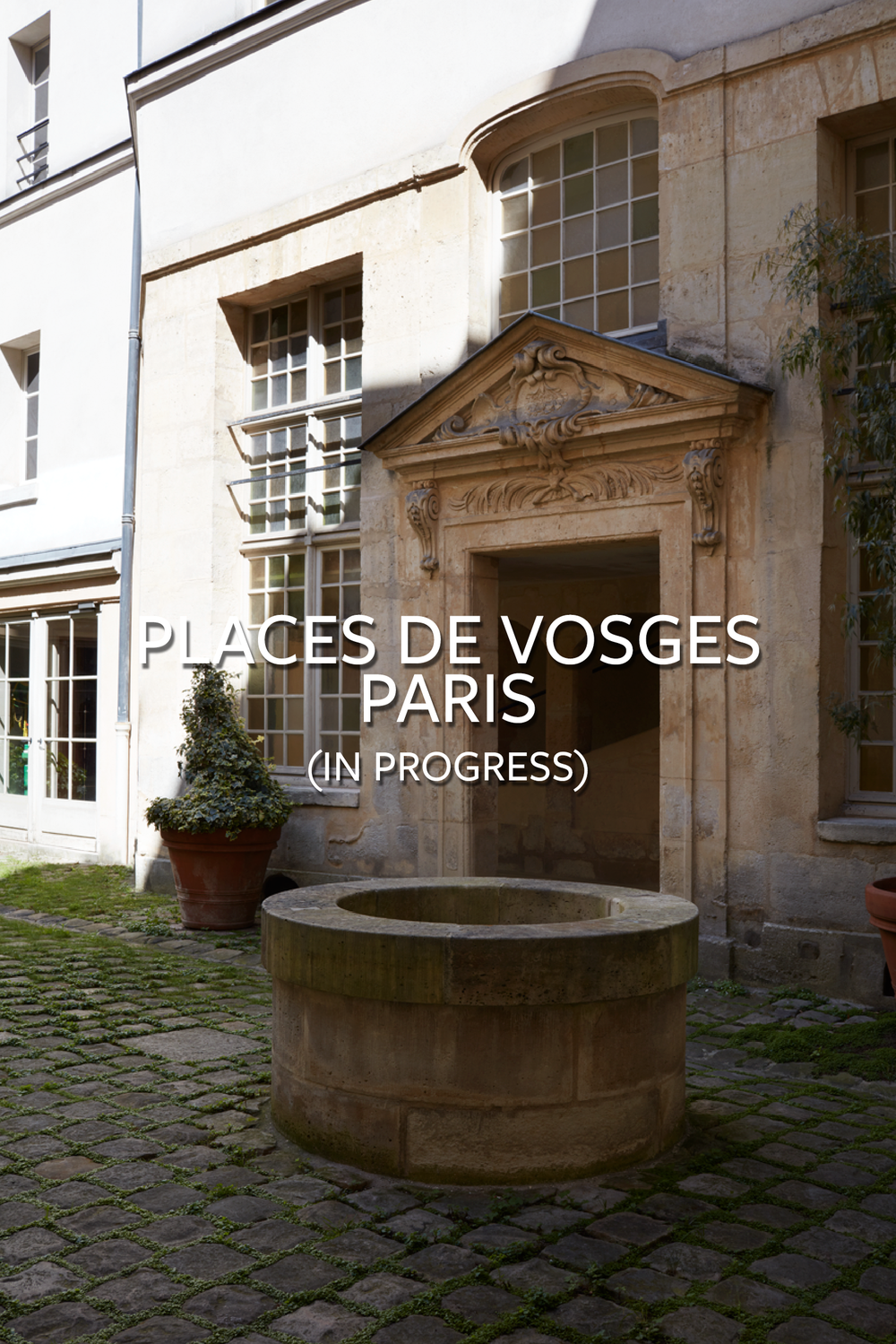 places de  vosges paris     in progress