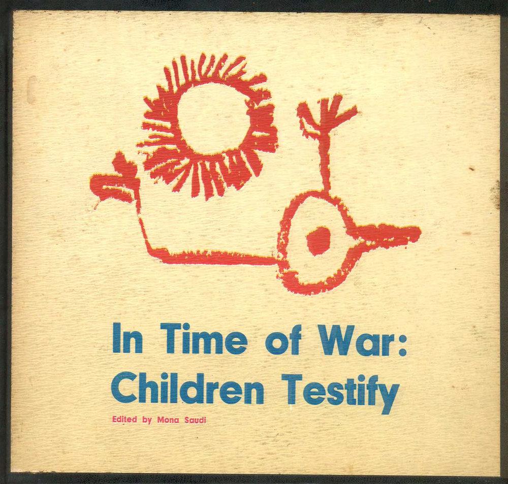 شهادة الاطفال في زمن الحرب : رسوم اطفال الفلسطينين (In Time of War: Children Testify) , Mona Saudi  British Library,  ORB.30/8246 , 1970  Designed by Vladimir Tamari